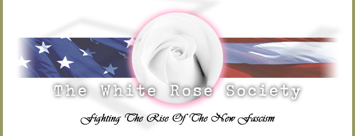 White Rose Society - Fighting the Rise of The New Fascism